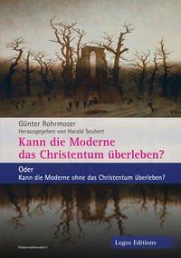 Kann die Moderne das Christentum überleben?