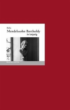 Felix Mendelssohn-Bartholdy in Leipzig