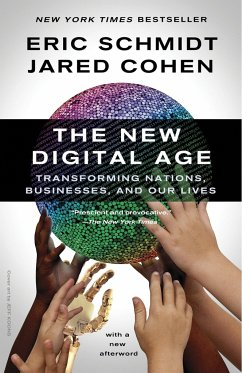 The New Digital Age: Transforming Nations, Businesses, and Our Lives - Schmidt, Eric; Cohen, Jared