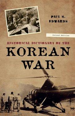 Historical Dictionary of the Korean War (eBook, ePUB) - Edwards, Paul M.
