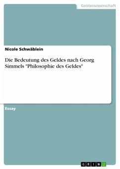 """Die Bedeutung des Geldes nach Georg Simmels """"Philosophie des Geldes"""" (eBook, PDF)"""