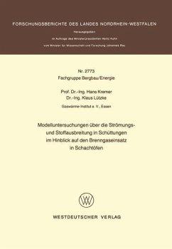 Modelluntersuchungen über die Strömungs- und Stoffausbreitung in Schüttungen im Hinblick auf den Brenngaseinsatz in Schachtöfen - Kremer, Hans