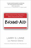 Brand Aid: Taking Control of Your Reputation - Before Everyone Else Does