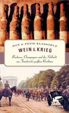 Wein und Krieg - Kladstrup, Don; Kladstrup, Petie