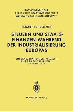 Steuern und Staatsfinanzen während der Industrialisierung Europas - Schremmer, Eckart