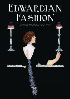 Edwardian Fashion - Milford-Cottam, Daniel