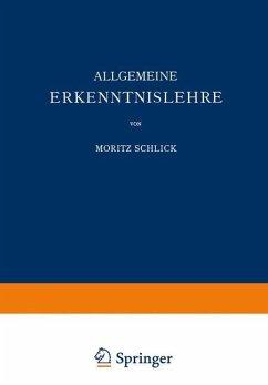 Allgemeine Erkenntnislehre - Schlick, Moritz