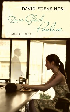 Zum Glück Pauline (eBook, ePUB) - Foenkinos, David