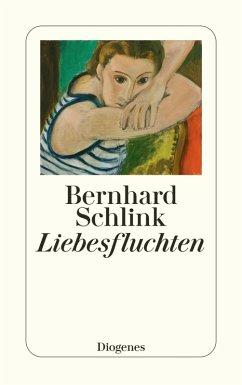 Liebesfluchten (eBook, ePUB) - Schlink, Bernhard
