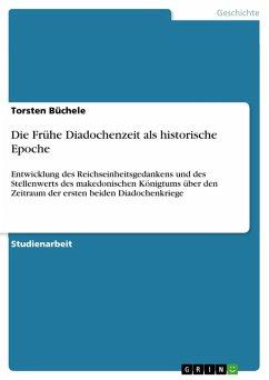 Die Frühe Diadochenzeit als historische Epoche (eBook, PDF)