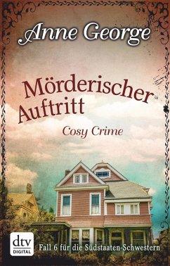 Mörderischer Auftritt / Southern Sisters Bd.6 (eBook, ePUB) - George, Anne