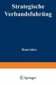 Strategische Verbandsführung - Lakes, Beate