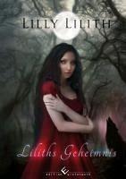 Liliths Geheimnis (eBook, ePUB) - Lilith, Lilly