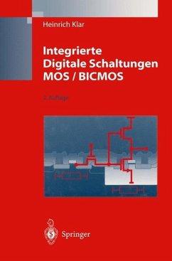 Integrierte Digitale Schaltungen MOS / BICMOS - Klar, Heinrich