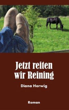 Jetzt reiten wir Reining - Herwig, Diana