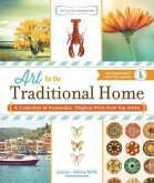 Art for the Traditional Home: A Collection of Frameable, Original Prints from Top Artists