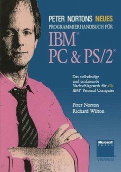 Peter Nortons Neues Programmierhandbuch für IBM® PC & PS/2® - Wilton, Richard