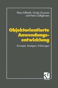 Objektorientierte Anwendungsentwicklung - Gryczan, Guido; Züllighoven, Heinz