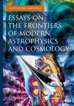 Essays on the Frontiers of Modern Astrophysics and Cosmology - Mathew, Santhosh