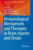 Immunological Mechanisms and Therapies in Brain Injuries and Stroke