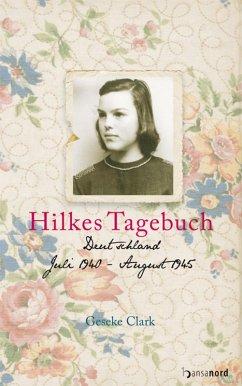 Hilkes Tagebuch (eBook, ePUB) - Clark, Geseke