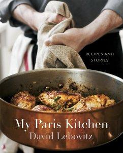 My Paris Kitchen - Lebovitz, David