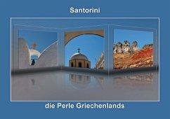Santorini - die Perle Griechenlands (Posterbuch DIN A2 quer)