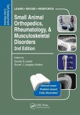 Small Animal Orthopedics, Rheumatology and Musculoskeletal Disorders: Self-Assessment Color Review 2nd Edition