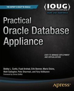 Practical Oracle Database Appliance - Curtis, Bobby; Velikanov, Yury; Benner, Erik; Elsins, Maris; Arshad, Fuad; Sharman, Pete