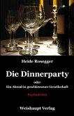 Die Dinnerparty oder Ein Abend in geschlossener Gesellschaft (eBook, ePUB)