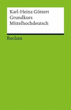 Grundkurs Mittelhochdeutsch (eBook, ePUB) - Göttert, Karl-Heinz