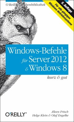 Windows-Befehle für Server 2012 & Windows 8 kurz & gut (eBook, ePUB) - Engelke, Olaf; Frisch, Æleen; Klein, Helge