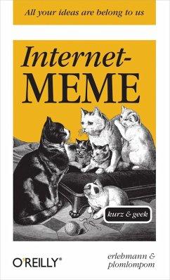 Internet-Meme - kurz & geek (eBook, ePUB) - Erlehmann; Plomlompom