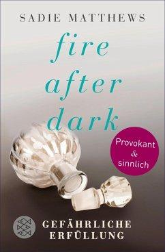 Fire after Dark - Gefährliche Erfüllung Sadie Matthews Author