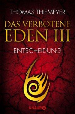Das verbotene Eden - Entscheidung / EDEN Trilogie Bd.3 (eBook, ePUB) - Thiemeyer, Thomas