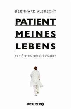Patient meines Lebens (eBook, ePUB) - Albrecht, Bernhard