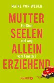 Mutterseelenalleinerziehend (eBook, ePUB)