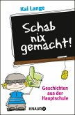 Schab nix gemacht! (eBook, ePUB)