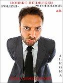 Robert Heidecker Polizeipsychologe a.D. (eBook, ePUB)