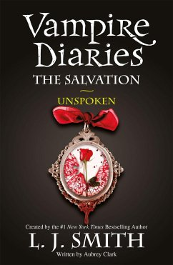 The Vampire Diaries: The Salvation: Unspoken - Smith, L. J.