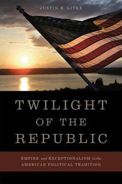 Twilight of the Republic (eBook, ePUB)