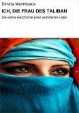 ICH, DIE FRAU DES TALIBAN (eBook, ePUB)