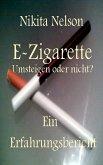 E-Zigarette - Umsteigen oder nicht? Ein Erfahrungsbericht (eBook, ePUB)