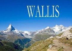 Das Wallis - Ein kleiner Bildband