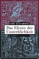 Das Elixier der Unsterblichkeit (eBook, ePUB) - Gleichmann, Gabi