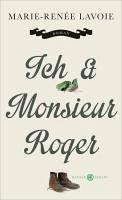 Ich und Monsieur Roger (eBook, ePUB) - Lavoie, Marie-Renée