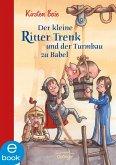 Der kleine Ritter Trenk und der Turmbau zu Babel / Der kleine Ritter Trenk Bd.6 (eBook, ePUB)