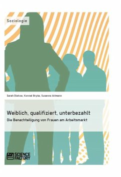 Weiblich, qualifiziert, unterbezahlt. Die Benachteiligung von Frauen am Arbeitsmarkt (eBook, ePUB)