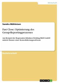 Fast Close: Optimierung des Group-Reportingprozesses (eBook, PDF)