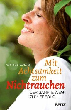 Mit Achtsamkeit zum Nichtrauchen (eBook, ePUB) - Kaltwasser, Vera